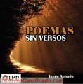 YA ESTA A LA VENTA EL DISCO POEMAS SIN VERSOS BY JAIME ANTONIO-POESIA-POETAS