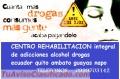 CENTRO REHABILITACION  TRATAMIENTOS drogas alcoholismo ecuador