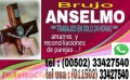 Brujo anselmo...tu consulta puede salvar tu relacion (00502) 33427540
