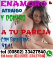 ENAMORO ATRAIGO Y DOMINO A TU PAREJA HOY MISMO...(00502) 33427540
