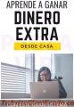 INGRESOS EXTRA DESDE SU CASA.